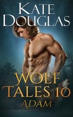"""Wolf Tales 10: Adam"" Kate Douglas"