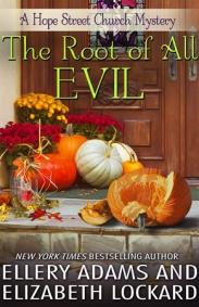 """The Root of All Evil"" Ellery Adams and Elizabeth Lockard"