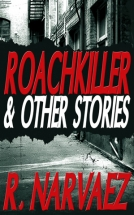 """Roachkiller & Other Stories"" R. Narvaez"