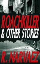 """""""Roachkiller & Other Stories"""" R. Narvaez"""