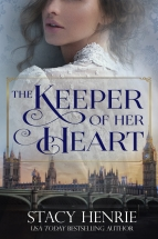 """The Keeper of Her Heart"" Stacy Henrie"