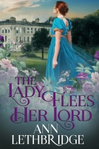 """The Lady Flees Her Lord"" Ann Lethbridge"