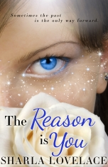 """The Reason Is You"" Sharla Lovelace"