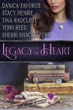 """Legacy of the Heart"" Danica Favorite, Stacy Henrie, Tina Radcliffe, Terri Reed, Sherri Shackelford"
