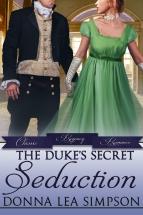 """""""The Duke's Secret Seduction"""" Donna Lea Simpson"""
