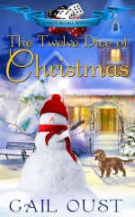 """The Twelve Dice of Christmas"" Gail Oust"