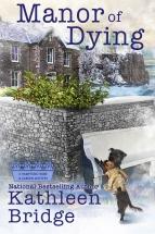 """""""Manor of Dying"""" Kathleen Bridge"""