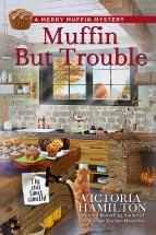 """""""Muffin But Trouble"""" Victoria Hamilton"""